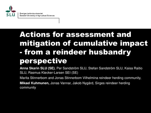 Actions for mitigation of cumulative impact - from a reindeer husbandry perspective: Anna Skarin and Mikael Kuhmonen
