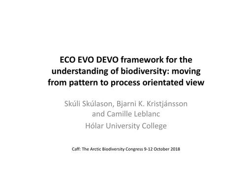 Eco-evo-devo framework for the understanding of biodiversity: moving on from a pattern to process oriented view: Skúli Skúlason