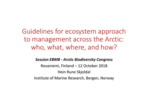 Introduction to Guidelines for Ecosystem Approach to Management (EA) in the Arctic: Hein Rune Skjoldal