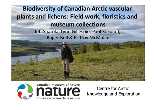 Biodiversity of Canadian Arctic Vascular Plants and Lichens: Field Work, Floristics and Museum Collections: Jeffery Saarela