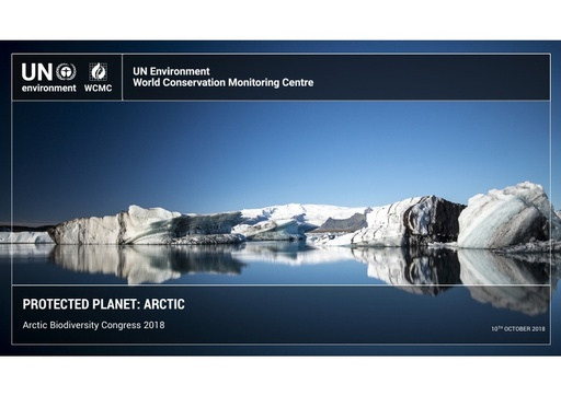 Arctic Protected Planet Report: Placing the Arctic in a global context: Neville Ash