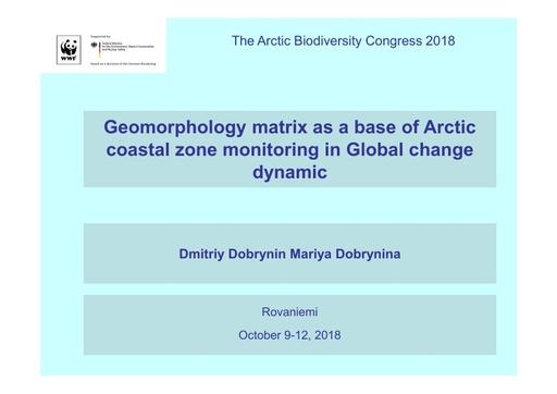 Geomorphology matrix as a base of Arctic coastal zone monitoring in Global change dynamic: Dmitriy Dobrynin