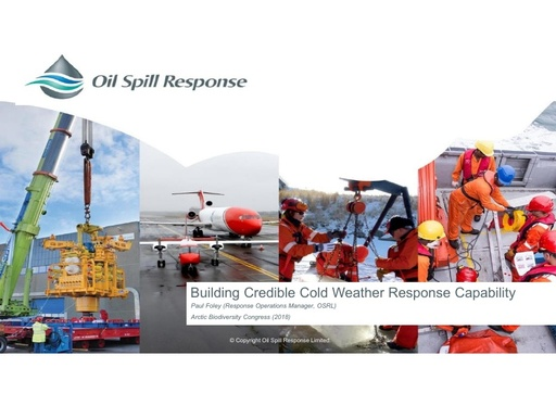 Case study treatment of Oil Spill Response Limited's approach to building credible cold weather capability: Paul Foley