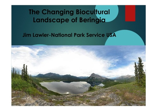 The changing biocultural landscapes of Beringia - Climate Change, Ecosystem Change, Social Change, New Industries: Jim Lawler