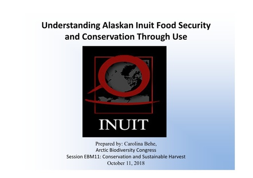 Understanding Alaskan Inuit food security and conservation through use: Carolina Behe