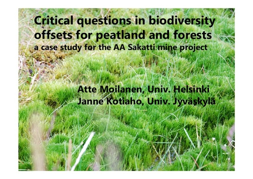 Critical questions in biodiversity offsets for peatland and forests: a case study from the AA Sakatti mine project: Atte Moilanena and Janne Kotiaho