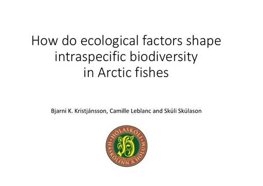 How do ecological factors shape intraspecific biodiversity in Arctic fishes: Bjarni Kristjánsson