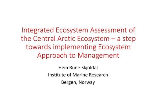 The Central Arctic Ocean Integrated Assessment: Informing Ecosystem-based Management: Hein Rune Skjoldal