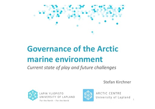 Governance of the Arctic marine environment – current state of play and future challenges: Stefan Kirchner