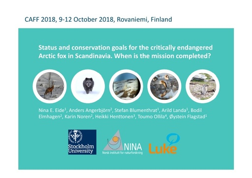 Status and conservation goals for the critically endangered Arctic fox in Scandinavia. When is mission completed? Nina Elisabeth Eide