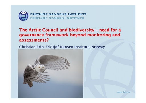 The Arctic Council and biodiversity - need for a governance framework beyond monitoring and assessments?: Christian Prip